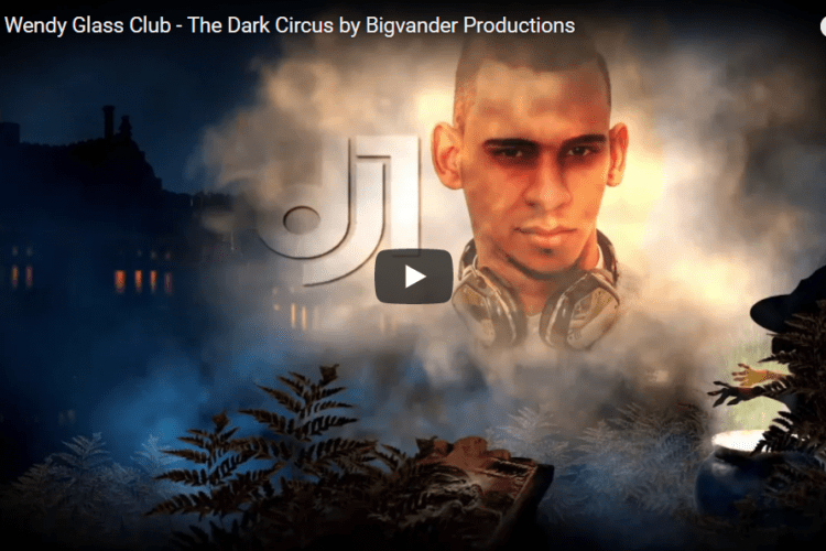 Promo Wendy Glass Club – The Dark Circus by Bigvander Productions